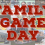 Family Game Day – Coming Feb 20th (Family Day!)