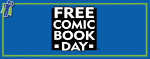 Free Comic Book Day 2019: Coming Up!
