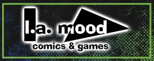 Moving Sale: LA Mood Comics & Games